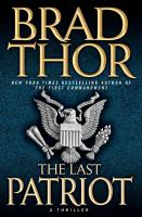 Cover image for The last patriot. bk. 7 : a thriller : Scot Harvath series