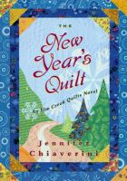 Cover image for The New Year's quilt. bk. 11 : Elm Creek quilts series