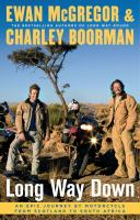 Cover image for Long way down : an epic journey by motorcycle from Scotland to South Africa