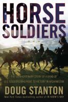 Imagen de portada para Horse soldiers : the extraordinary story of a band of U.S. soldiers who rode to victory in Afghanistan