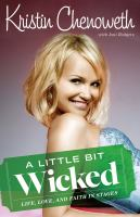 Cover image for A little bit wicked : (life, love, and faith in stages)