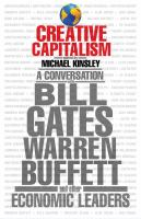 Cover image for Creative capitalism : a conversation with Bill Gates, Warren Buffett, and other economic leaders