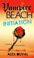 Cover image for Initiation. bk. 2 : Vampire Beach series