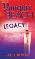Cover image for Legacy. bk. 4 : Vampire beach series