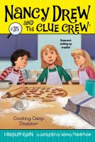 Cover image for Cooking camp disaster. bk. 35 : Nancy Drew and the clue crew series