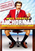 Cover image for Anchorman the legend of Ron Burgundy