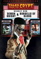 Cover image for Tales from the crypt presents. Deadly duo, Demon knight & Bordello of blood [videorecording DVD]