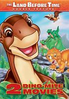 Cover image for The land before time. 3 & 4 two dino-mite movies.