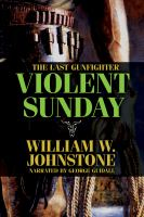 Cover image for The last gunfighter. bk. 11 [sound recording CD] : Violent Sunday