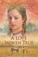 Cover image for A love woven true. bk. 2 [sound recording CD] : Lights of Lowell series