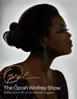 Cover image for The Oprah Winfrey show : reflections on an American legacy