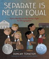 Imagen de portada para Separate is never equal : Sylvia Mendez & her family's fight for desegregation
