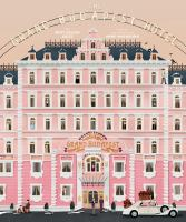 Cover image for The Wes Anderson collection : the Grand Budapest Hotel