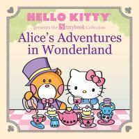 Cover image for Alice's adventures in Wonderland : Hello Kitty storybook collection series
