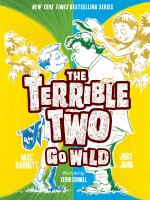Cover image for The Terrible Two go wild. bk. 3 : Terrible Two series