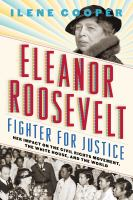 Imagen de portada para Eleanor Roosevelt : fighter for justice : her impact on the civil rights movement, the White House, and the world