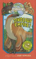 Cover image for Dinosaur empire! bk. 1 [graphic novel] : Earth before us series