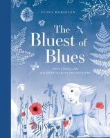 Imagen de portada para The bluest of blues : Anna Atkins and the first book of photographs