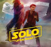Cover image for The art of Solo, a Star Wars story