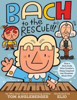 Cover image for Bach to the rescue!!! : how a rich dude who couldn't sleep inspired the greatest music ever
