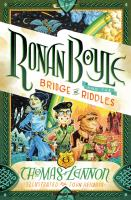 Cover image for Ronan Boyle and the bridge of riddles. bk. 1 : Ronan Boyle series