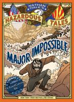 Cover image for Major Impossible. bk. 9 [graphic novel] : a Grand Canyon Tale : Nathan Hale's hazardous tales series