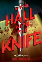 Cover image for In the hall with the knife. bk. 1 : Clue mystery series
