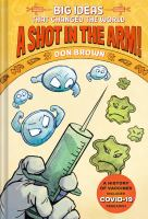 Cover image for A shot in the arm! bk. 3 [graphic novel] : Big ideas that changed the world series