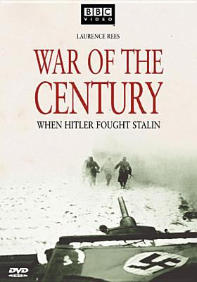 Cover image for War of the century [videorecording DVD] : when Hitler fought Stalin