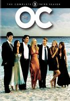 Cover image for The O.C. : Season 3, Complete [videorecording DVD]