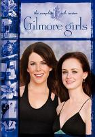 Cover image for Gilmore girls. Season 6, Complete
