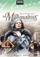 Cover image for Bernard Shaw's The millionairess [videorecording DVD] : with bonus play The apple cart