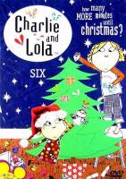 Cover image for Charlie and Lola. 6, How many more minutes until Christmas?