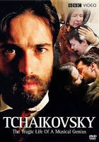 Cover image for Tchaikovsky [the tragic life of a musical genius]