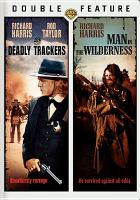 Cover image for The deadly trackers [videorecording DVD] : Man in the wilderness