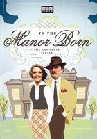 Cover image for To the manor born. Season 1