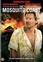 Cover image for The mosquito coast [videorecording DVD]
