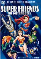 Cover image for Super Friends : the lost episodes
