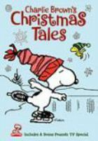 Cover image for Charlie Brown's Christmas tales [videorecording DVD]