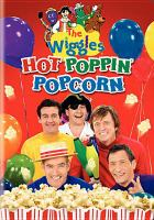 Cover image for The Wiggles. Hot poppin' popcorn