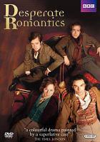 Imagen de portada para Desperate romantics [videorecording DVD]