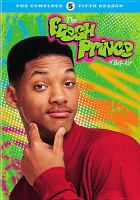 Cover image for The fresh prince of Bel-Air. Season 5, Complete
