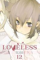 Cover image for Loveless. Vol.12 [graphic novel]