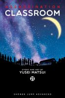 Cover image for Assassination classroom. Vol. 21 [graphic novel] : Time to say thank you