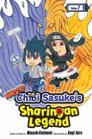 Cover image for Naruto. Chibi Sasuke's sharingan legend. Vol. 2 [graphic novel] : Two-man cell!!