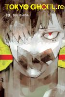 Cover image for Tokyo ghoul:re. Vol. 10 [graphic novel]