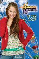 Cover image for In the loop : Hannah Montana series
