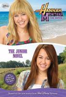 Cover image for Hannah Montana the movie : the junior novel : Hannah Montana