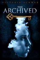 Cover image for The archived. bk. 1 : Archived series