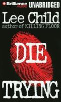Cover image for Die trying. bk. 2 [sound recording CD] (read by Dick Hill) : Jack Reacher series